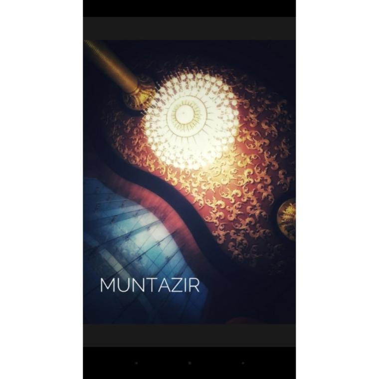 MUNTAZIR (one who waits)