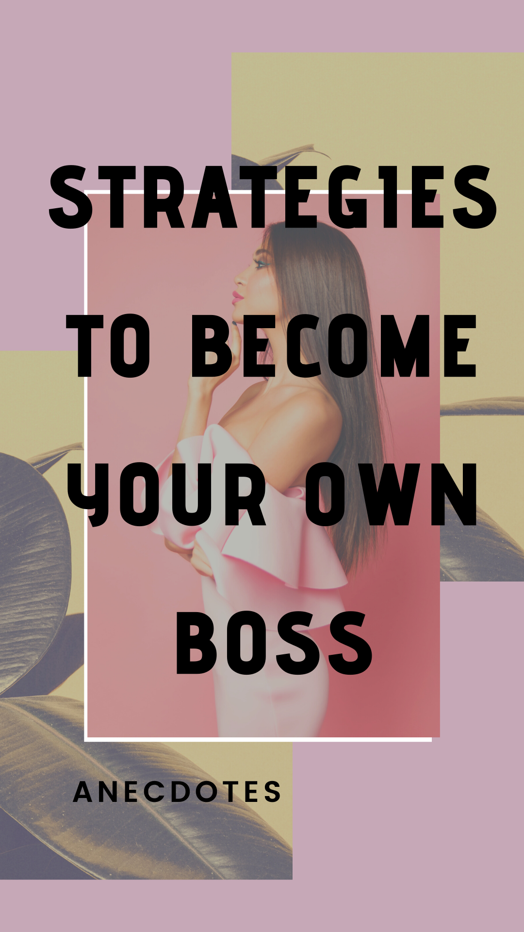 STRATEGIES to become your own boss